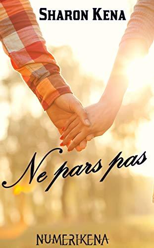 Ne pars pas… (Numérikena) par Sharon Kena