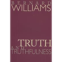 [(Truth and Truthfulness : An Essay in Genealogy)] [By (author) Bernard Williams] published on (February, 2004)