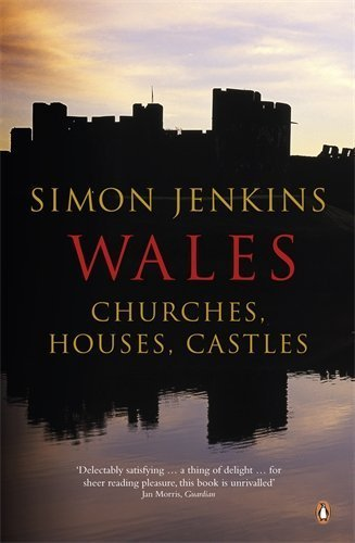 Wales: Churches Houses Castles by Jenkins, Simon (2012) Paperback