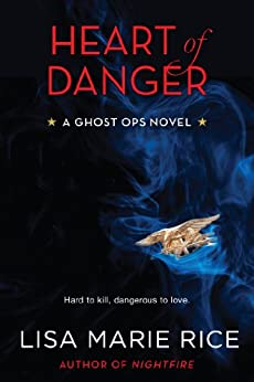 Heart of Danger: A Ghost Ops Novel (Ghost Ops series) by [Rice, Lisa Marie]