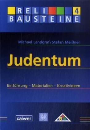 Judentum: Einführung - Materialien - Kreativideen (ReliBausteine sekundar)