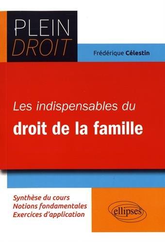 Les Indispensables du droit de la famille par Celestin Frédérique