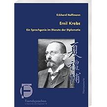 Emil Krebs: Ein Sprachgenie im Dienste der Diplomatie (Fremdsprachen in Geschichte und Gegenwart)