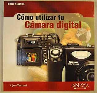 Como Utilizar Tu Camara Digital / Ditigal Camera Techniques par JON TARRANT