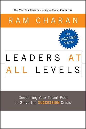 Leaders at All Levels: Deepening Your Talent Pool to Solve the Succession Crisis (J-B US non-Franchise Leadership) - Bombay Cream