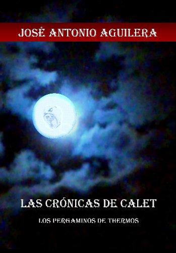 LAS CRÒNICAS DE CALET por Jose Antonio Aguilera Iglesias