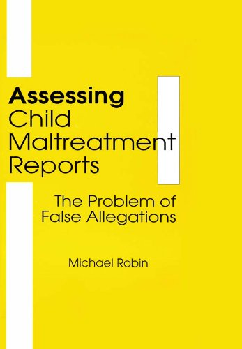 Assessing Child Maltreatment Reports: The Problem of False Allegations (English Edition) por Jerome Beker