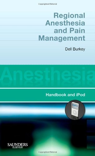 Regional Anesthesia and Pain Management: Handbook and IPod (Anesthesia Pocket Consult For iPod) Block Ipod