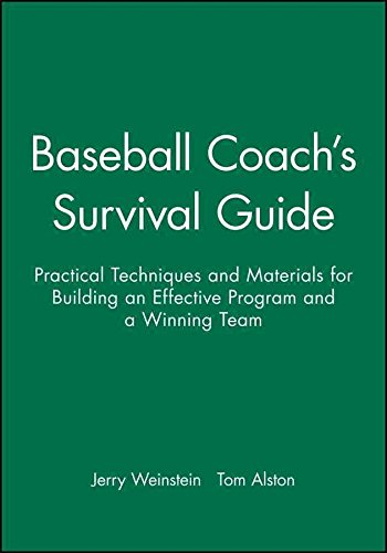 [(Baseball Coach's Survival Guide : Practical Techniques and Materials for Building an Effective Program and a Winning Team)] [By (author) J. Weinstein ] published on (September, 2002)