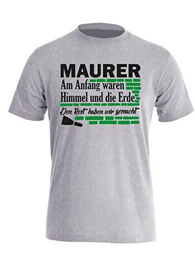 Maurer - Am Anfang waren Himmel und die Erde den Rest haben wir gemacht - Perfektes Geschenk für jeden Maurer - Herren Rundhals T-Shirt Grau/Schwarz-gruen