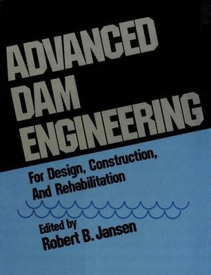 [(Advanced Dam Engineering for Design, Construction, and Rehabilitation)] [By (author) R. B. Jansen] published on (October, 2011)