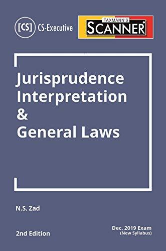 Scanner-Jurisprudence Interpretation & General Laws (CS-Executive)(Dec 2019 Exam-New Syllabus)(2nd Edition July 2019)