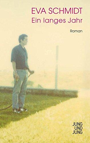 Buchseite und Rezensionen zu 'Ein langes Jahr: Roman' von Eva Schmidt