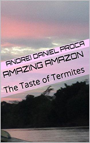 Amazing Amazon: The Taste of Termites (English Edition)
