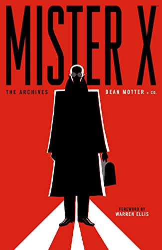 Mister X: The Archives (English Edition)