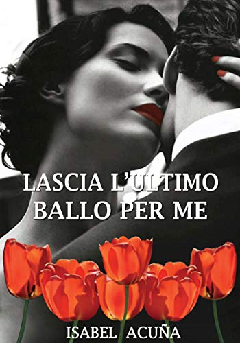Isabel Acuña  - Lascia l'ultimo ballo per me (2018)
