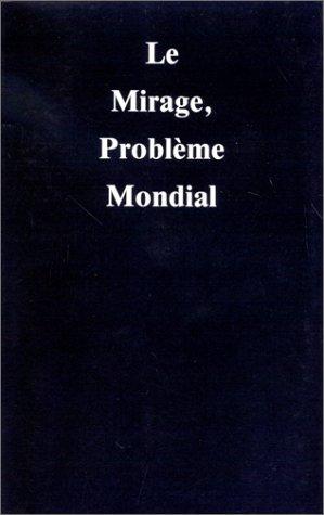Le Mirage, problme mondial