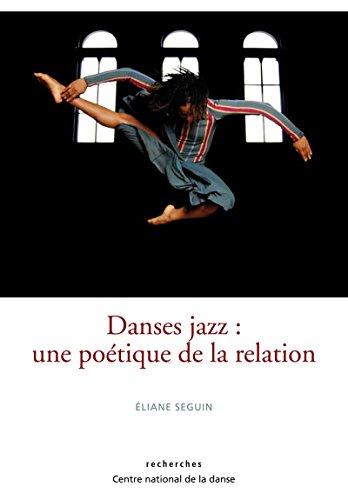 Danses jazz: Une poétique de la relation (Recherches) par Éliane Seguin