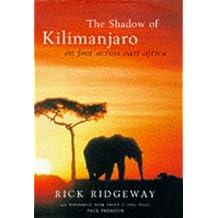 Shadow of Kilimanjaro: On Foot Across East Africa