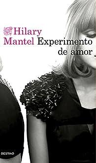 Experimento de amor par Hilary Mantel