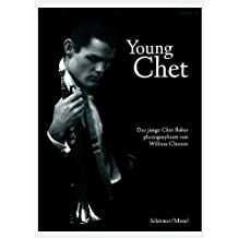 Young Chet. Der junge Chet Baker by William Claxton (2006-01-01)