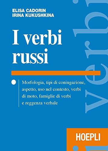 I verbi russi. Morfologia, tipi di coniugazione, aspetto, uso nel contesto, verbi di moto, famiglie di verbi e reggenza verbale
