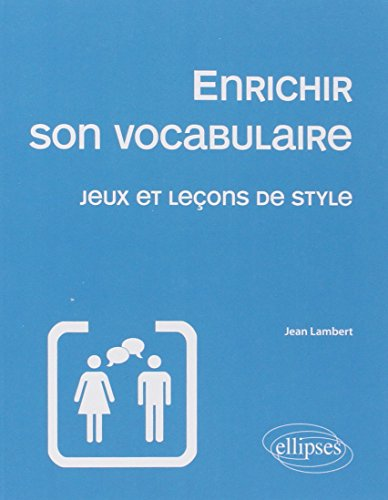 Enrichir Son Vocabulaire Jeux et Leçons de Style