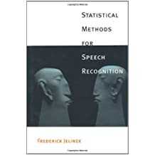 Statistical Methods for Speech Recognition (Language, Speech, & Communication: A Bradford Book)