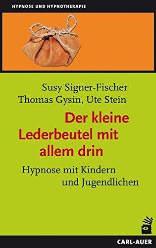 Der kleine Lederbeutel mit allem drin: Hypnose mit Kindern und Jugendlichen