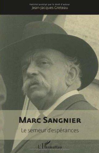 Marc Sangnier : Le semeur d'espérances