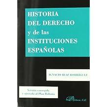 Historia del Derecho y de las Instituciones españolas: Versión corregida y ajustada al Plan Bolonia