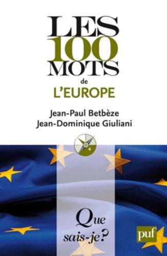 Les 100 mots de l'Europe par Jean-Paul Betbèze, Jean-Dominique Giuliani