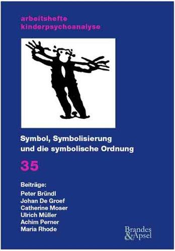 Symbol, Symbolisierung und die symbolische Ordnung