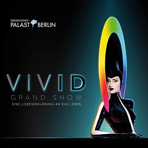 Friedrichstadt-Palast Berlin Presents: Vivid Grand Show (Eine Liebeserklärung An Das Leben)