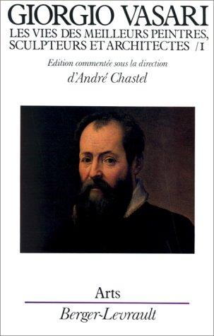 Les vies des meilleurs peintres, sculpteurs et architectes de Giorgio Vasari, tome 1