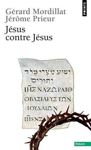 Jésus contre Jésus par Gerard Mordillat