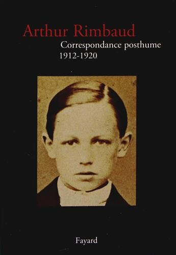 Correspondance posthume (1912-1920) par Arthur Rimbaud