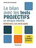 Le bilan avec les tests projectifs en clinique infantile - Rorschach, CAT, Patte-noire