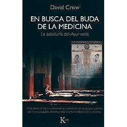 En busca del Buda de la Medicina: La sabiduría del Ayurveda (Sabiduría Perenne)