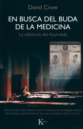 En busca del Buda de la Medicina: La sabiduría del Ayurveda (Sabiduría Perenne) por David Crow