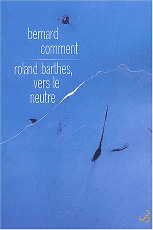 Roland Barthes : Vers le neutre