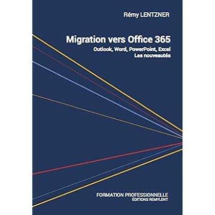 Migration vers Office 365: Outlook, Word, PowerPoint, Excel : Les nouveautés