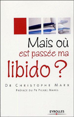 Mais oùest passée ma libido ? par Christophe Marx