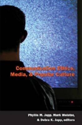 [Communication Ethics, Media, and Popula...