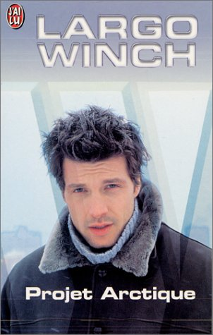 Largo Winch : Projet Arctique par Gilles Legardinier