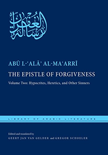2: The Epistle of Forgiveness: Volume Two: Hypocrites, Heretics, and Other Sinners (Library of Arabic Literature)