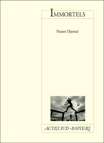 Immortels par Nasser Djemaï