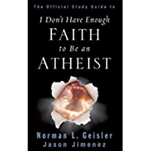The Official Study Guide to I Don't Have Enough Faith to Be an Atheist (English Edition)