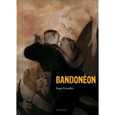Bandonéon - tome 1 - Bandonéon