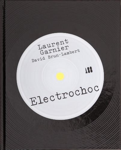 Electrochoc par Laurent Garnier